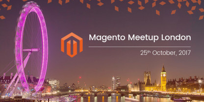 Magento Meetup – London Sharing and Enriching Knowledge in the Magento Community
