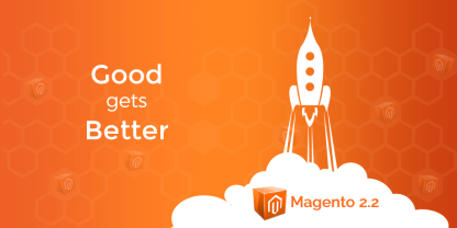 The Good Gets Better Magento 2_2
