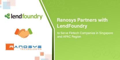 Ranosys Partners with LendFoundry to Serve Fintech Companies in Singapore and APAC Region